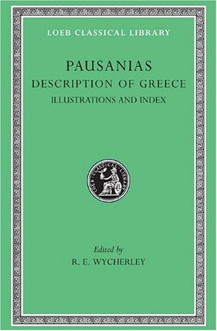 Pausanias: Description Of Greece, V, Maps, Plans, Ilustrations And General Index. (Loeb Classical Library No. 298) (Volume V)