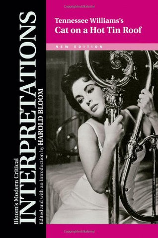 Tennessee Williams'S Cat On A Hot Tin Roof (Bloom'S Modern Critical Interpretations (Hardcover))