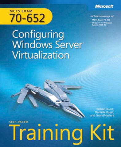 Mcts Self-Paced Training Kit (Exam 70-652): Configuring Windows Server Virtualization (Microsoft Press Training Kit)