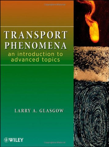 Transport Phenomena: An Introduction To Advanced Topics