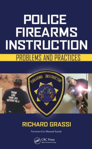 Police Firearms Instruction: Problems And Practices