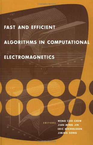 Fast And Efficient Algorithms In Computational Electromagnetics (Artech House Antennas And Propagation Library)