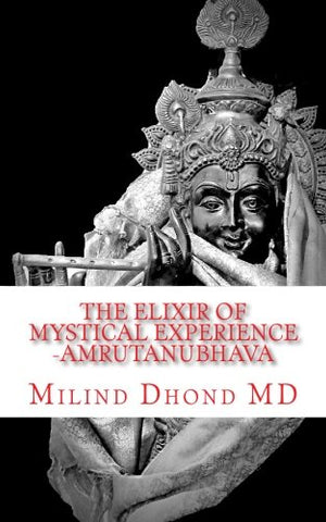 The Elixir Of Mystical Experience: Amrutanubhava