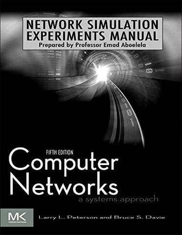 Network Simulation Experiments Manual, 5Th Edition (The Morgan Kaufmann Series In Networking)