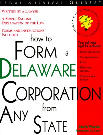 How To Form A Delaware Corporation From Any State: With Forms (Legal Survival Guides)