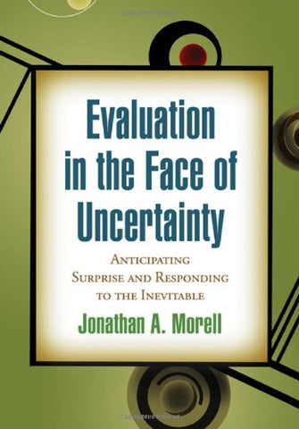Evaluation In The Face Of Uncertainty: Anticipating Surprise And Responding To The Inevitable