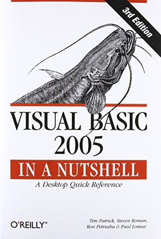Visual Basic 2005 In A Nutshell: A Desktop Quick Reference (In A Nutshell (O'Reilly))