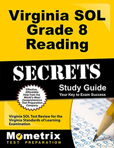 Virginia Sol Grade 8 Reading Secrets Study Guide: Virginia Sol Test Review For The Virginia Standards Of Learning Examination