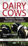 Dairy Cows:: Nutrition, Fertility And Milk Production (Animal Science, Issues And Professions - Agriculture Issues And Policies)