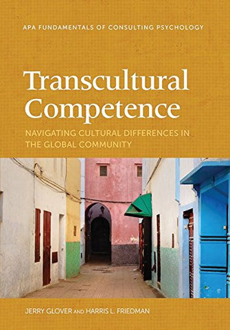 Transcultural Competence: Navigating Cultural Differences (Fundamentals Of Consulting Psychology)