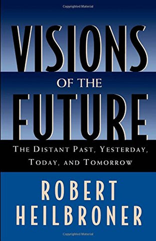 Visions Of The Future: The Distant Past, Yesterday, Today, And Tomorrow (Oxford American Lectures)