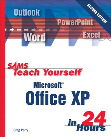 Sams Teach Yourself Office Xp In 24 Hours (2Nd Edition)