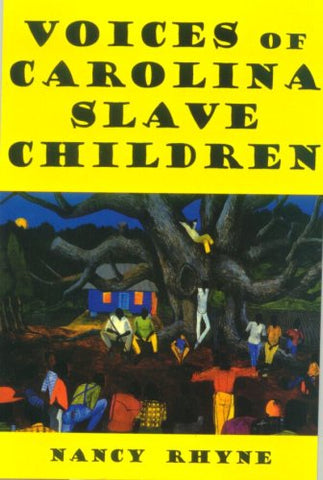 Voices Of Carolina Slave Children