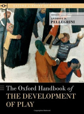 The Oxford Handbook Of The Development Of Play (Oxford Library Of Psychology)