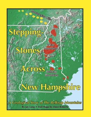 Stepping Stones Across New Hampshire: A Geological History Of The Belknap Mountains