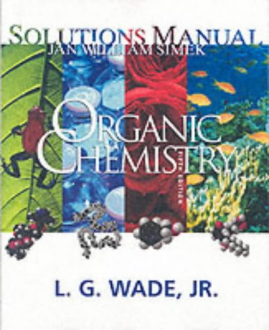Organic Chemistry, Fifth Edition Solutions Manual