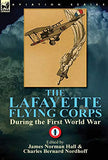 The Lafayette Flying Corps-During The First World War: Volume 1