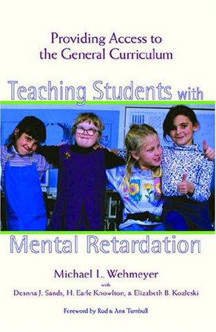 Teaching Students With Mental Retardation: Providing Access To The General Curriculum
