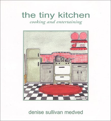 The Tiny Kitchen: Cooking And Entertaining