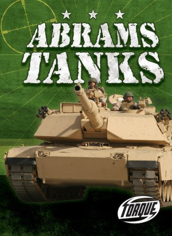 Abrams Tanks (Torque Books: Military Machines)
