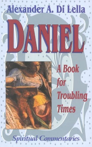 Daniel: Book For Troubling Times (Spiritual Commentaries)