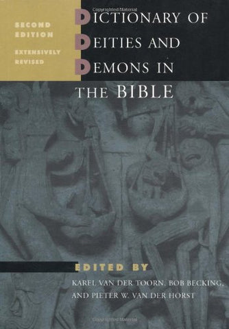 Dictionary Of Deities And Demons In The Bible, Second Edition