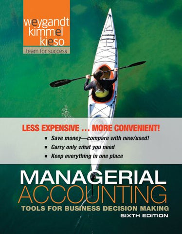 Managerial Accounting: Tools For Business Decision Making 6E Binder Ready Version With Wileyplus 6E Set