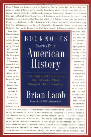 Booknotes: Stories From American History: Leading Historians On The Events That Shaped Our Country