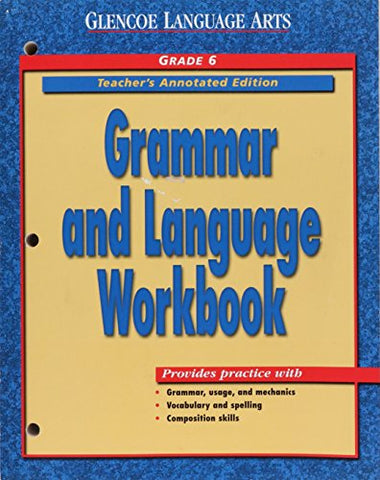 Grammar And Language Workbook, Grade 6,  Course 1, Teacher'S Annotated Edition (Glencoe Language Arts)