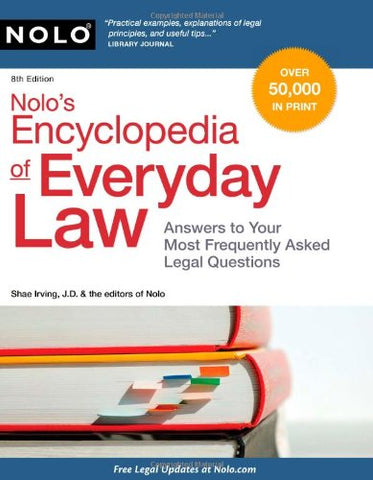 Nolo'S Encyclopedia Of Everyday Law: Answers To Your Most Frequently Asked Legal Questions, 8Th Edition
