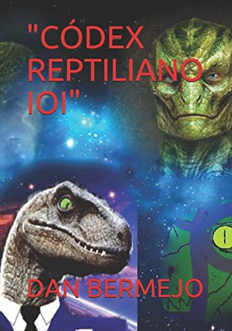 Cdex Reptiliano Ioi (Spanish Edition)