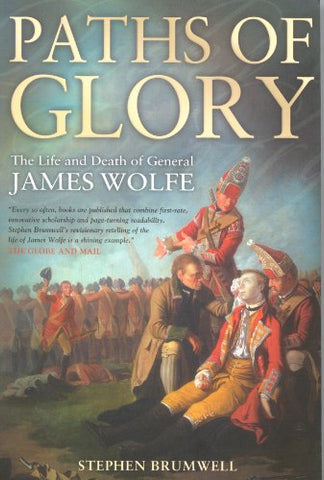Paths Of Glory: The Life And Death Of General James Wolfe