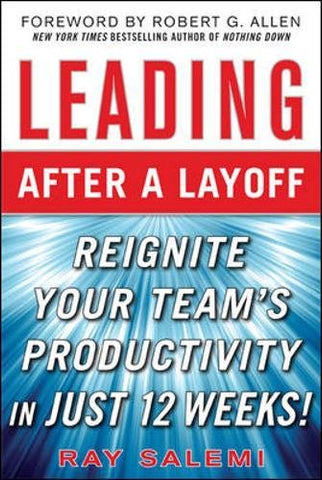 Leading After A Layoff: Reignite Your Team'S Productivityquickly