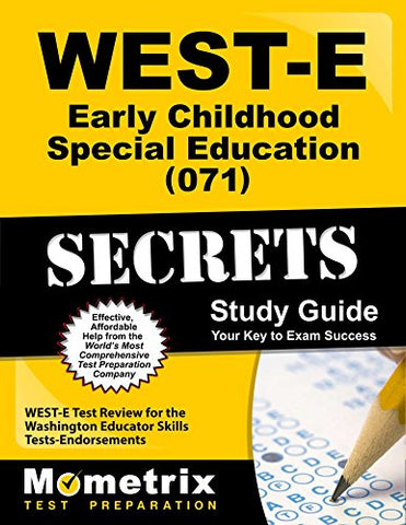 West-E Early Childhood Special Education (071) Secrets Study Guide: West-E Test Review For The Washington Educator Skills Tests-Endorsements