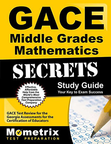Gace Middle Grades Mathematics Secrets Study Guide: Gace Test Review For The Georgia Assessments For The Certification Of Educators