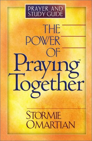 The Power Of Praying Together: Prayer And Study Guide