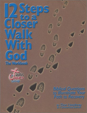 12 Steps To A Closer Walk With God: The Workbook