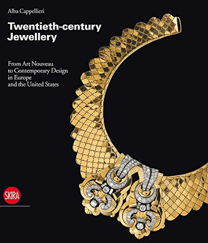 Twentieth-Century Jewellery: From Art Nouveau To Contemporary Design In Europe And The United States