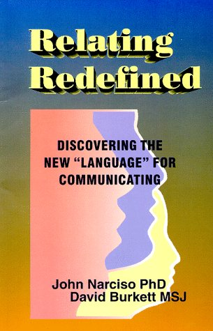 Relating Redefined : Discovering The New Language For Communicating