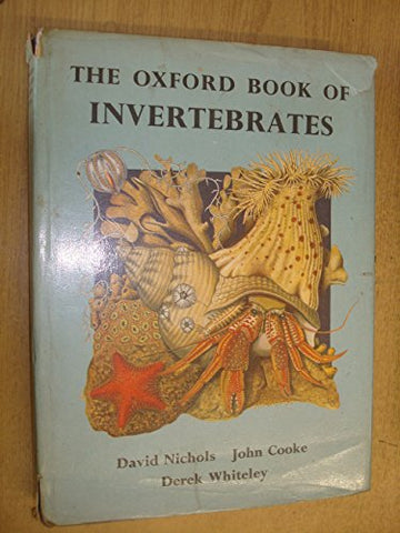 The Oxford Book Of Invertebrates: Protozoa, Sponges, Coelenterates Worms, Molluscs, Echinoderms And Arthropods