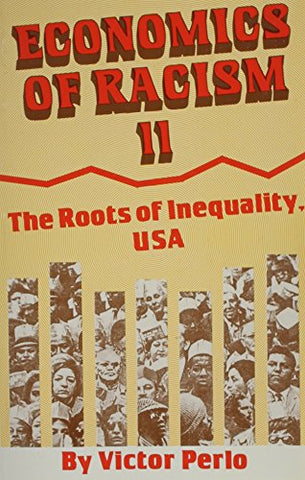 Economics Of Racism Ii, U. S. A.: The Roots Of Inequality, Usa