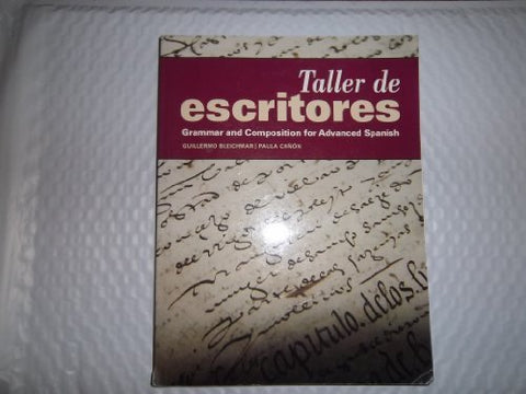Taller De Escritores: Grammar And Composition For Advanced Spanish (With Supersite Code) (Spanish And English Edition)