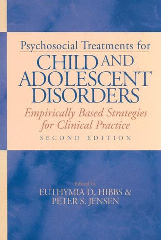 Psychosocial Treatments For Child And Adolescent Disorders: Empirically Based Strategies For Clinical Practice