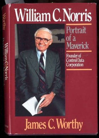 William C. Norris: Portrait Of A Maverick