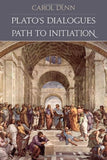 Plato'S Dialogues: Path To Initiation
