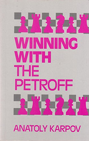 Winning With The Petroff (Batsford Chess Library)