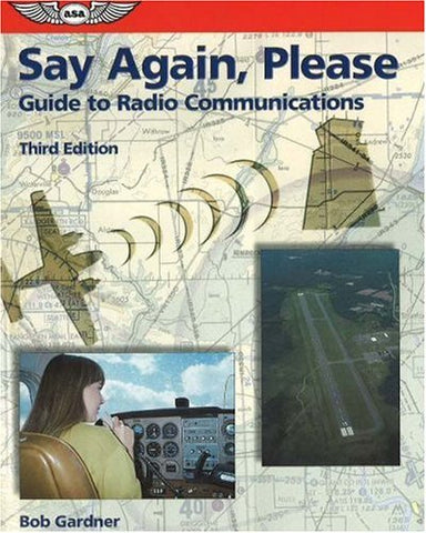 Say Again, Please: Guide To Radio Communications (Focus Series)