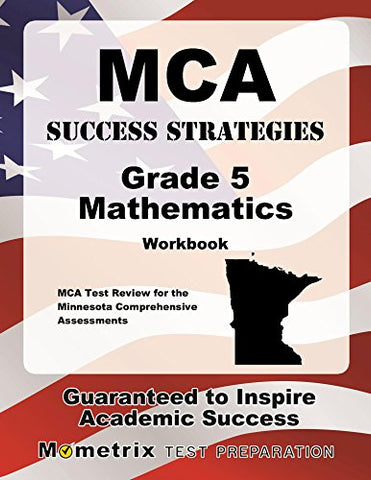Mca Success Strategies Grade 5 Mathematics Workbook: Comprehensive Skill Building Practice For The Minnesota Comprehensive Assessments