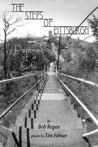 The Steps Of Pittsburgh: Portrait Of A City