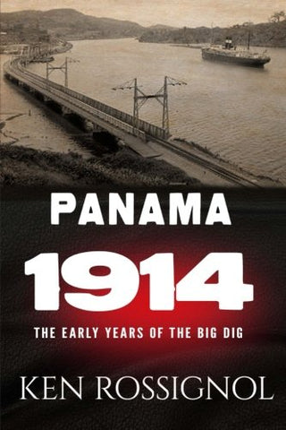 Panama 1914: The Early Years Of The Big Dig